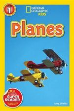 Planes : National Geographic Readers: Level 1 - Amy Shields