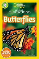 Great Migrations Butterflies : National Geographic Readers : Level 3 - Laura Marsh