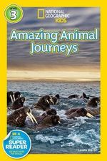 National Geographic Readers Great Migrations : Amazing Animal Journeys - Laura Marsh