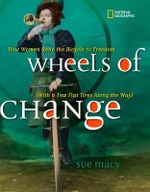 Wheels of Change : How Women Rode the Bicycle to Freedom - Sue Macy