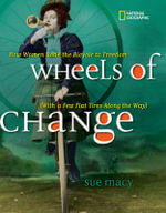 Wheels of Change : How Women Rode the Bicycle to Freedom (with a Few Flat Tires Along the Way) - Sue Macy