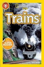 Trains : National Geographic Readers : Level 1 - Amy Shields