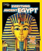 National Geographic Kids Everything Ancient Egypt : National Geographic Kids Everything (Library) - Crispin Boyer