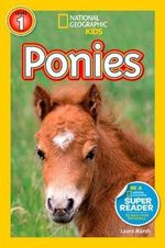 National Geographic Readers : Ponies : Level 1 - Laura Marsh