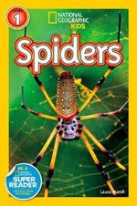 National Geographic Readers : Spiders : Level 1 - Laura Marsh