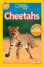 Cheetahs : National Geographic Readers : Level 1 - Laura Marsh