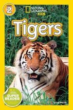 Tigers : National Geographic Readers - Laura Marsh