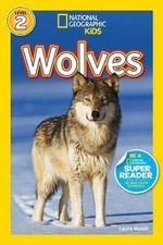 Wolves : National Geographic Readers - Laura Marsh