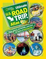Kids Ultimate U.S. Road Trip Atlas : Maps, Games, Activities, and More for Hours of Backseat Fun! - Crispin Boyer