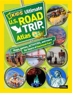 Ultimate U.S. Road Trip Atlas : National Geographic Kids (Hardcover) - Crispin Boyer