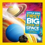 National Geographic Little Kids First Big Book of Space - Catherine D. Hughes