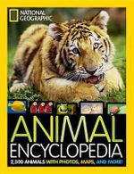 National Geographic Animal Encyclopedia : 2,500 Animals with Photos, Maps, and More! - National Geographic