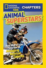 Animal Superstars : And More True Stories of Amazing Animal Talents - Aline Alexander Newman