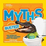 Myths Busted! : Just When You Thought You Knew What You Knew... - Emily Krieger