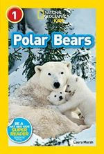 Polar Bears : National Geographic Kids Super Readers: Level 1 - Laura Marsh