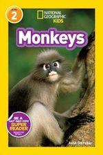 Monkeys : National Geographic Kids Super Readers: Level 2 - Anne Schreiber