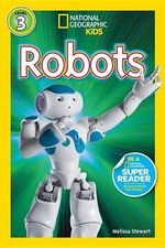 Robots : National Geographic Kids: Level 3 (Paperback) - Melissa Stewart