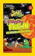 National Geographic Kids Funny Fill-In : My Space Adventure - Emily Krieger