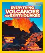 Everything Volcanoes and Earthquakes : Earthshaking Photos, Facts and Fun! - National Geographic