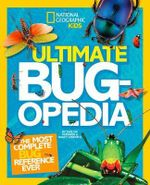 Ultimate Bugopedia : The Most Complete Bug Reference Ever - Darlyne Murawski