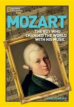World History Biographies: Mozart : The Boy Who Changed the World with His Music - Marcus Weeks