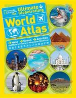 National Geographic Kids Ultimate Globetrotting World Atlas - National Geographic Kids