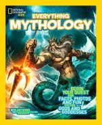 Everything : Mythology - National Geographic Kids