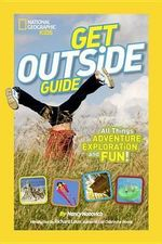 Get Outside Guide : All Things Adventure, Exploration, and Fun! - Nancy Honovich