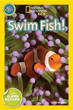 Swim, Fish! : Explore the Coral Reef - Susan B Neuman