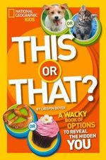 This or That? : A Wacky Book of Choices to Reveal the Hidden You - Crispin Boyer