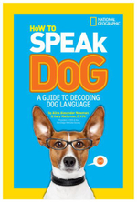 How to Speak Dog : A Guide to Decoding Dog Language - Aline Alexander Newman