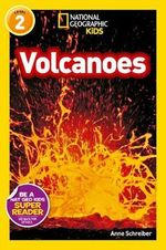Volcanoes : National Geographic Readers - Anne Schreiber