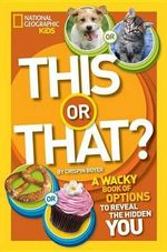 This or That? : The Wacky Book of Choices to Reveal the Hidden You - Crispin Boyer