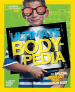 Ultimate Bodypedia : An Amazing Inside-Out Tour of the Human Body - Patricia Daniels