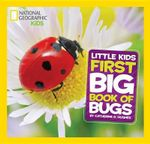 National Geographic Little Kids First Big Book of Bugs - Catherine D Hughes
