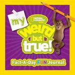 My Weird But True Fact-A-Day Fun Journal - National Geographic Kids