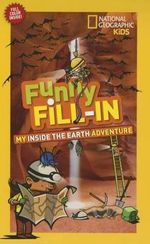 National Geographic Kids Funny Fill-In : My Inside the Earth Adventure - Kelley Miller