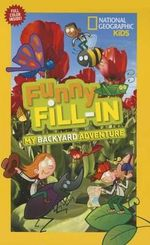 National Geographic Kids Funny Fill-In : My Backyard Adventure - Becky Baines