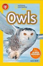 Owls : National Geographic Kids: Level 1 - Laura Marsh