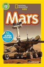 Mars : National Geographic Kids: Level 3 (Library) - Professor of History Elizabeth Carney