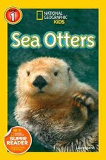 Sea Otters : National Geographic Kids: Level 1 - Laura Marsh
