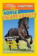 National Geographic Kids Chapters : Horse Escape Artist: And More True Stories of Animals Behaving Badly - Ashlee Brown Blewett