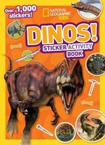 Dinos Sticker Activity Book : Over 1,000 Stickers! - National Geographic Kids