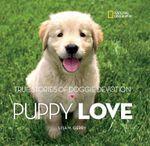 Puppy Love : True Stories of Doggie Devotion - Lisa M Gerry