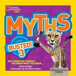 Myths Busted! : Just When You Thought You Knew What You Knew... - National Geographic