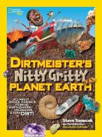Dirtmeister's Nitty Gritty Planet Earth : All About Rocks, Minerals, Fossils, Earthquakes, Volcanoes and Even Dirt - Steve Tomecek