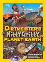 Dirtmeister's Nitty Gritty Planet Earth : All about Rocks, Minerals, Fossils, Earthquakes, Volcanoes, & Even Dirt! - Steve Tomecek