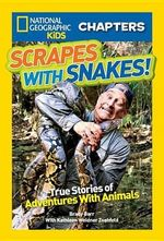 National Geographic Kids Chapters: Scrapes with Snakes : True Stories of Adventures with Animals - Brady Barr