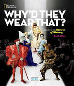 Why'd They Wear That? : Fashion as the Mirror of History - Sarah Albee