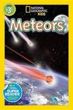 National Geographic Readers : Meteors - Melissa Stewart